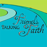 Friends Talking Faith